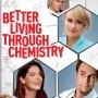 better living through chemistry (2014)