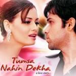 tumsa nahin dekha (2004)